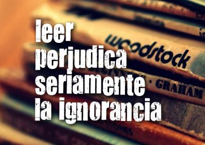 leer perjudica la ignorancia